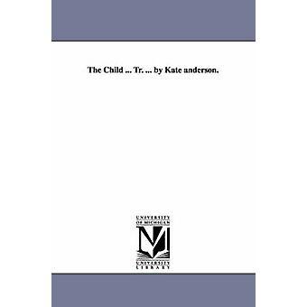 Barnet... St.... av Kate Anderson. av Dupanloup & Felix Antoine Philibert