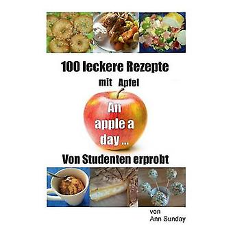 100 leckere Rezepte mit Apfel by Sunday & Ann