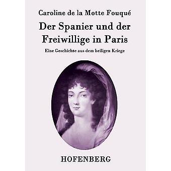 Der Spanier und der Freiwillige in Parigi da Caroline de la Motte Fouqu