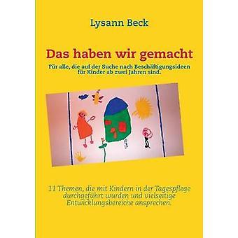 Das Haben Wir Gemacht von Beck & Lysann