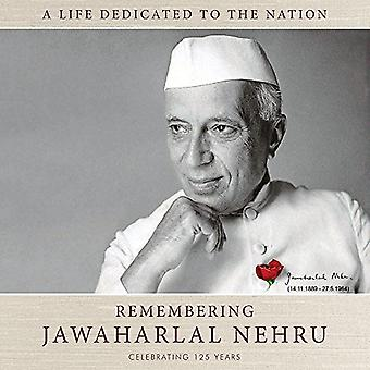 Remembering Jawaharlal Nehru - A Life Dedicated to the Nation-125 Year