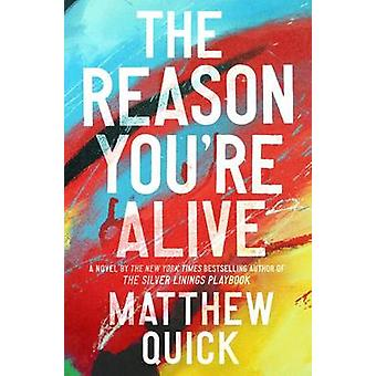 The Reason You're Alive by Matthew Quick - 9780062424303 Book