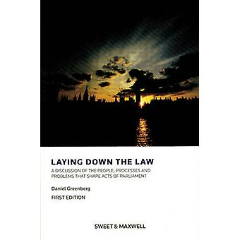 Laying Down the Law - A Discussion of the People - Processes and Probl