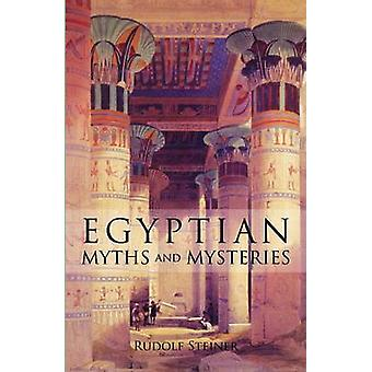 Egyptian Myths and Mysteries - Lectures by Rudolf Steiner - 9780880101