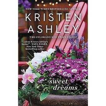 Sweet Dreams by Kristen Ashley - 9781538744352 Book