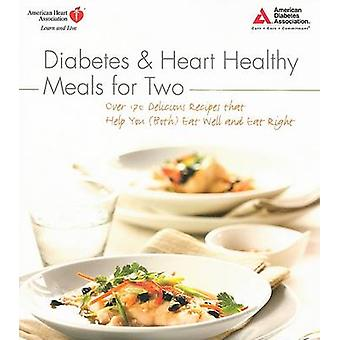 Diabetes and Heart Healthy Meals for Two by American Diabetes Associa