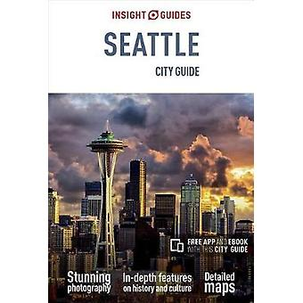 Insight Guides City Guide Seattle (Travel Guide with Free eBook) by I