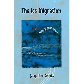 The Ice Migration by The Ice Migration - 9781845233587 Book