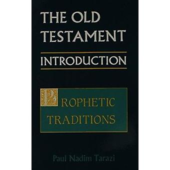 Gamla Testamentet - en introduktion - v. 2 - profetisk Tradition av Paul