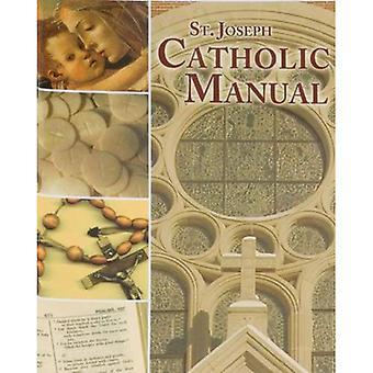 St. Joseph katholieke Manual: Een handige samenvatting van belangrijkste overtuigingen, populaire gebeden en Major praktijken, met volledige verwijzingen naar de catechismus o