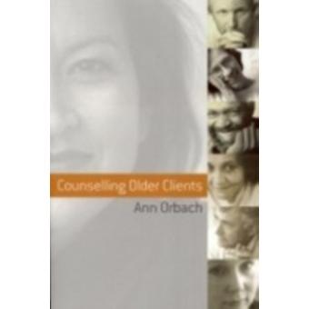 Counselling Older Clients by Orbach & Ann