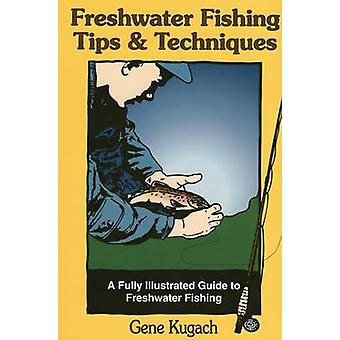 Freshwater Fishing Tips and Techniques by Gene Kugach - 9780811727655