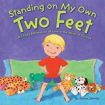 Standing on My Own Two Feet - A Child's Affirmation of Love in the Mid