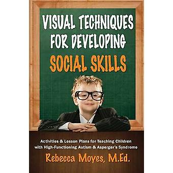 Visual Techniques for Developing Social Skills - Activities and Lesson