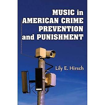 Musik im amerikanischen Verbrechensverhütung und Strafe