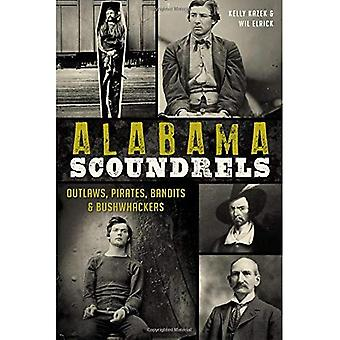 Alabama Schurken: Outlaws, Piraten, Banditen & Bushwhackers (True Crime)