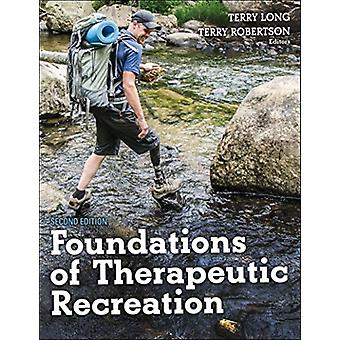 Foundations of Therapeutic Recreation by Terry Long