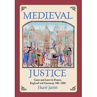 Średniowieczne sprawiedliwości: Przypadków i prawa we Francji, Anglii i Niemczech, 500-1500