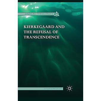 Kierkegaard and the Refusal of Transcendence by Shakespeare & Steven