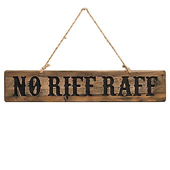 Hill Interiors No Riff Raff Rustic Wooden Message Plaque