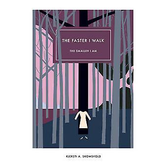 The Faster I Walk - the Smaller I Am by Kjersti A. Skomsvold - 978156