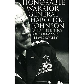 Honorable Warrior: General Harold K.Johnson and the Ethics of Command (Modern War Studies)