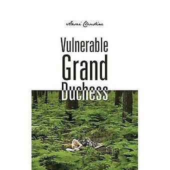 Vulnerable Grand Duchess by Claudine & Ansai