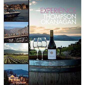 Experience Thompson Okanagan by Panache Partners LLC - Thompson Okana
