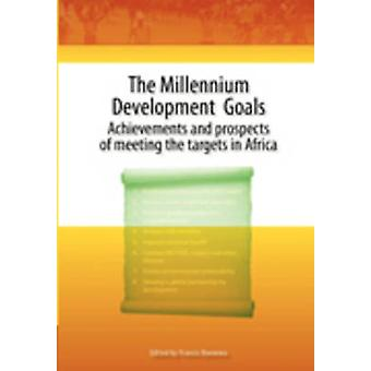 Millennium Development Goals. Achievements and prospects of meeting the targets in Africa by Nwonwu & Francis