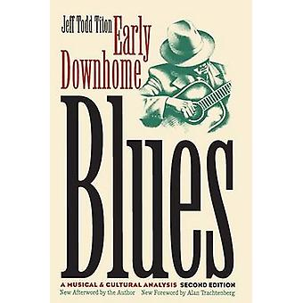 Early Downhome Blues A Musical and Cultural Analysis by Titon & Jeff Todd