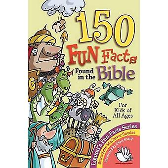 150 Fun Facts Found in the Bible by Snyder & Bernadette M.