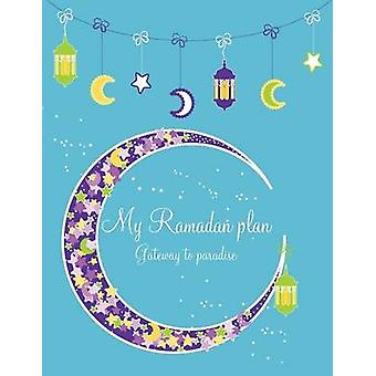 My Ramadan Plan  Gateway to Paradise boy by Azim & Halah