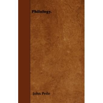 Philology. by Peile & John