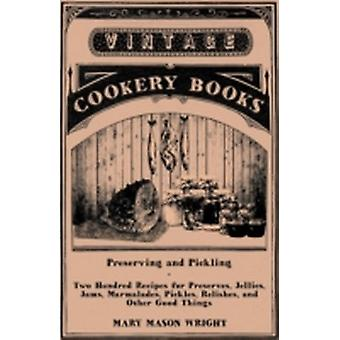 Preserving and Pickling by Wright & Mary Mason