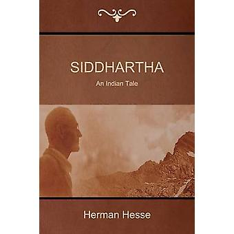Siddhartha An Indian Tale by Hesse & Herman
