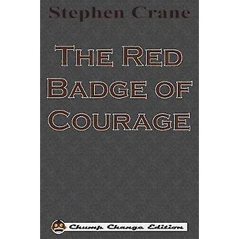 The Red Badge of Courage Chump Change Edition by Crane & Stephen