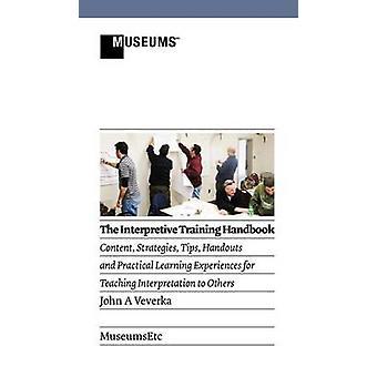 The Interpretive Training Handbook by Veverka & John A.