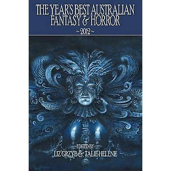 The Years Best Australian Fantasy and Horror 2012 by Grzyb & Liz D.
