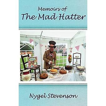 Memoirs of The Mad Hatter DyslexiaSmart by Stevenson & Nygel