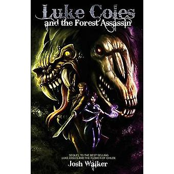 Luke Coles and the Forest Assassin by Walker & Josh