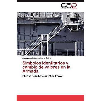 Simbolos Identitarios y Cambio de Valores En La Armada by Doncel De La Colina & Juan Antonio