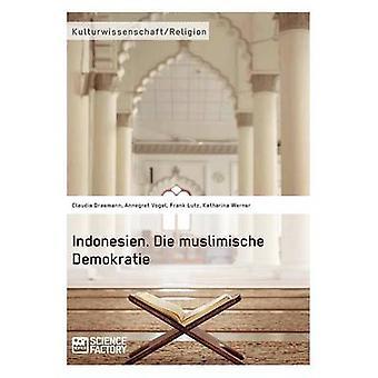 Indonesien. Die muslimische Demokratie by Draemann & Claudia
