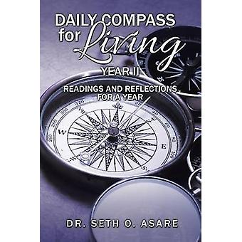 Daily Compass for Living Daily readings and reflections for a year by ASARE & DR. SETH O.