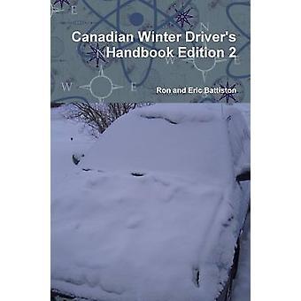 Canadian Winter Drivers Handbook Edition 2 by Battiston & Ron