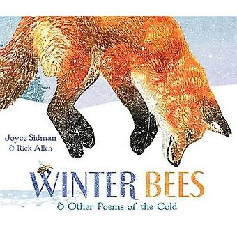 Winter Bees & Other Poems of the Cold by Joyce Sidman - Rick Allen -