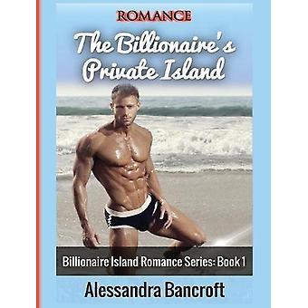 Romance - The Billionaire's Private Island by Alessandra Bancroft - 97