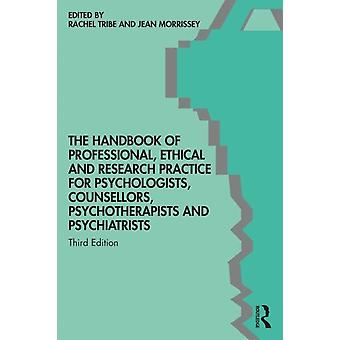 Handbook of Professional Ethical and Research Practice for P by Rachel Tribe