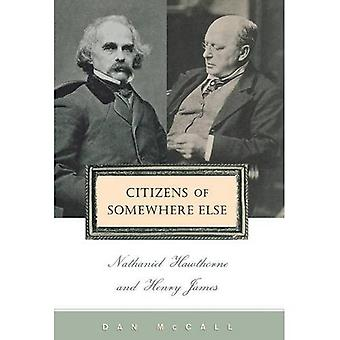 Citizens of Somewhere Else:� Nathaniel Hawthorne and Henry James