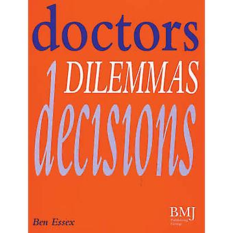 Doctors - Dilemmas - Decisions by Ben Essex - 9780727908599 Book