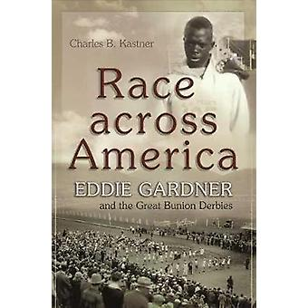 Race across America - Eddie Gardner and the Great Bunion Derbies by Ch